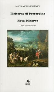 Il ritorno di Proserpina-Hotel Minerva