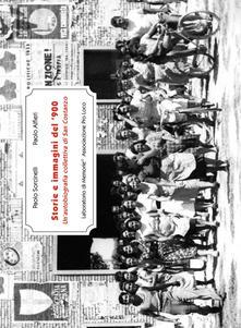 Storie e immagini del '900. Un'autobiografia collettiva di San Costanzo - Paolo Sorcinelli,Paolo Alfieri - copertina