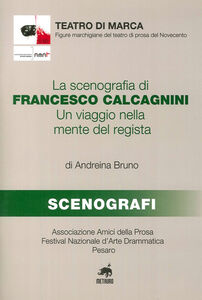 La scenografia di Francesco Calcagnini. Un viaggio nella mente del regista