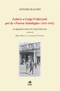 Lettere a Luigi Federzoni per la «Nuova Antologia» (1931-1942). In appendice lettere di Luigi Federzoni - Baldini Antonio - wuz.it