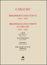 Carlo Bo. Bibliografia degli scritti (1929-2001), bibliografia degli scritti su Carlo Bo (1932-2015) - Bruscia Marta Vogt Ursula Toppan Laura - wuz.it