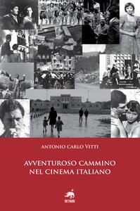 Avventuroso cammino nel cinema italiano - Antonio Carlo Vitti - copertina