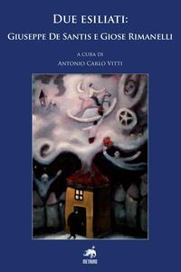 Due esiliati: Giuseppe De Santis e Giose Rimanelli - copertina