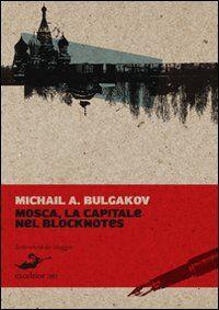 Mosca, la capitale nel blocknotes