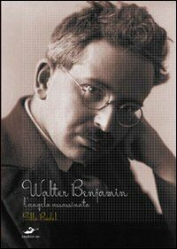 Walter Benjamin. L'angelo assassinato