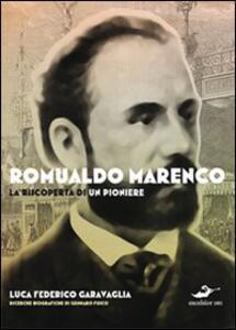 Libro Romualdo Marenco. La riscoperta di un pioniere. Ediz. illustrata Luca F. Garavaglia