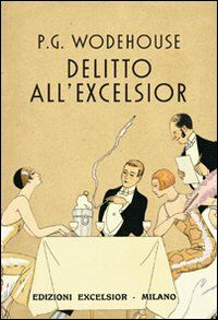 Delitto all'Excelsior e altri racconti