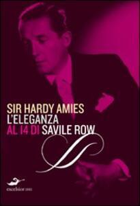 Libro Hardy Amies. L'eleganza al 14 di Savile Row Amies Hardy