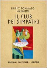 Libro Il club dei simpatici Filippo Tommaso Marinetti
