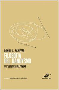 Libro Filosofia del dandysmo Daniel S. Schiffer