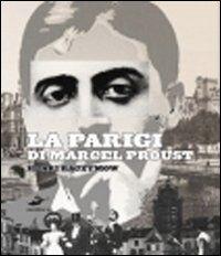 La Parigi di Marcel Proust