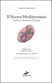 Il nuovo Mediterraneo. Confine o rinascenza d'Europa - Giancarlo Elia Valori - copertina