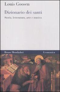 Dizionario dei santi. Storia, letteratura, arte e musica