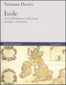 Isole. Storia dell'Inghilterra, della Scozia, del Galles e dell'Irlanda - Norman Davies - copertina