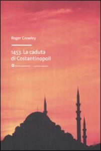 1453. La caduta di Costantinopoli