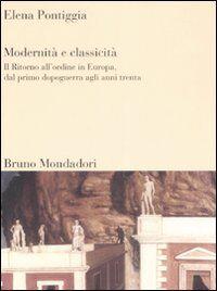 Modernità e classicità. Il ritorno all'ordine in Europa, dal primo dopoguerra agli anni Trenta