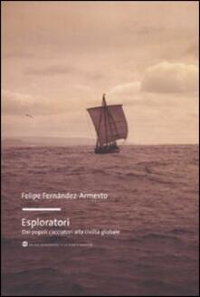 Esploratori. Dai popoli cacciatori alla civiltà globale.pdf