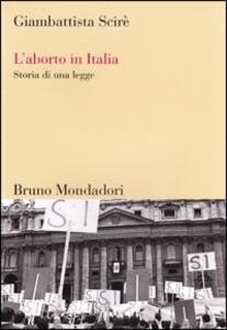 L' aborto in Italia. Storia di una legge