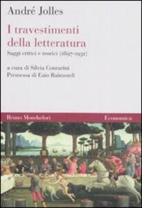 I travestimenti della letteratura. Saggi critici e teorici (1897-1932)