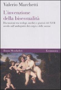L' invenzione della bisessualità. Discussioni tra teologi, medici e giuristi del XVII secolo sull'ambiguità dei corpi e delle anime