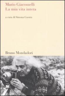 La mia vita intera - Mario Giacomelli - copertina