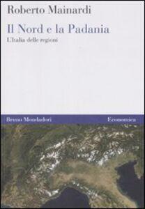 Il Nord e la Padania. L'Italia delle regioni