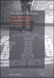 Tra imprese e lavoro. Una ricerca sul lavoro non standard in Italia