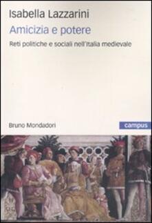 Librisulrazzismo.it Amicizia e potere. Reti politiche e sociali nell'Italia medievale Image
