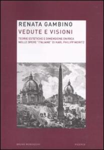 Vedute e visioni. Teorie estetiche e dimensione onirica nelle opere «italiane» di Karl Philipp Moritz