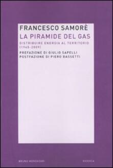 Listadelpopolo.it La piramide del gas. Distribuire energia al territorio (1945-2009) Image