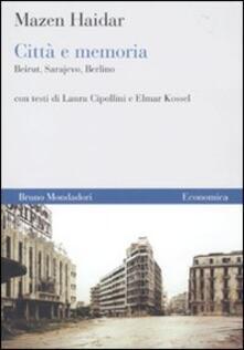 Città e memoria. Beirut, Sarajevo, Berlino.pdf