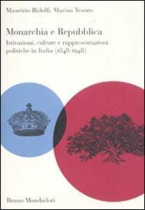 Monarchia e repubblica. Istituzioni, culture e rappresentazioni politiche in Italia (1848-1948)
