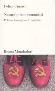Naturalmente comunisti. Politica, linguaggio ed economia