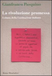 La rivoluzione promessa. Lettura della Costituzione italiana