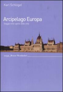 Arcipelago Europa. Viaggio nello spirito delle città