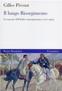 Il lungo Risorgimento. La nascita dell'Italia contemporanea (1770-1922)