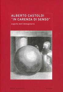Libro Locus solus. Vol. 9: «In carenza di senso». Logiche dell'immaginario. Alberto Castoldi