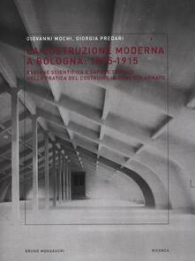 Lpgcsostenible.es La costruzione moderna a Bologna (1875-1915). Ragione scientifica e sapere tecnico nella pratica del costruire in cemento armato Image