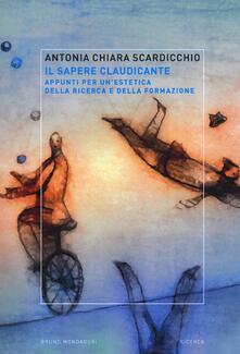 Il sapere claudicante. Appunti per unestetica della ricerca e della formazione.pdf
