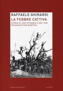 La febbre cattiva. Storia di unepidemia e del suo passaggio per Mantova.pdf