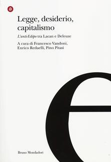 Legge, desiderio, capitalismo. Lanti-Edipo tra Lacan e Deleuze.pdf
