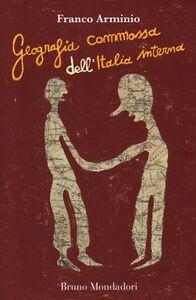 Libro Geografia commossa dell'Italia interna Franco Arminio