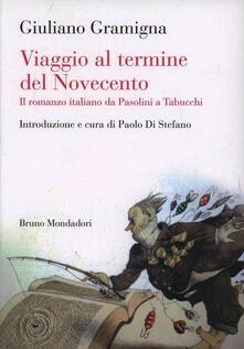 Filippodegasperi.it Viaggio al termine del Novecento. Il romanzo italiano da Pasolini a Tabucchi Image