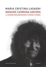 Nanook cammina ancora. Il cinema documentario, storia e teoria
