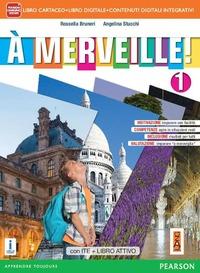 A merveille! Ediz. activebook. Per la Scuola media. Con e-book. Con espansione online. Vol. 1 - Bruneri Rossella Stucchi Angelina - wuz.it