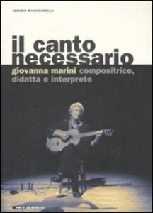 Il canto necessario. Giovanna Marini compositrice, didatta e interprete. Con CD audio