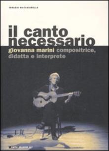 Promoartpalermo.it Il canto necessario. Giovanna Marini compositrice, didatta e interprete. Con CD audio Image