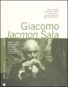 Giacomo Jacmon Sala. Suoni e voci delle quattro province (Alessandria, Genova, Pavia, Piacenza)