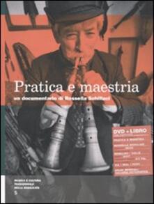 Pratica e maestria. Con DVD - Rossella Schillaci - copertina