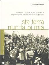 Sta terra nun fa pi mia. I dischi a 78 giri e la vita in America degli emigranti italiani nel primo Novecento. Con CD Audio